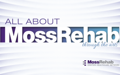 All About MossRehab Through the Arts: Life-Changing Rehabilitative Medicine